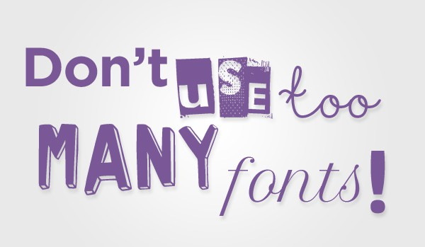 Don't use too many fonts
